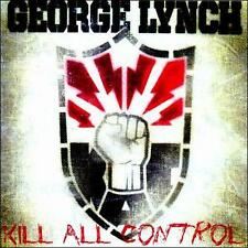 Kill All Control by George Lynch (CD, Jul-2011, Rocket Science Ventures)