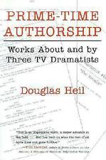 Prime Time Authorship: Works about and by Three TV Dramatists (Television and Po