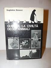 Etologia - G. Bonuzzi: Questa la civiltà degli animali 1964 Cappelli cani gatti