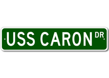 USS CARON DD 970 Ship Navy Sailor Metal Street Sign - Aluminum
