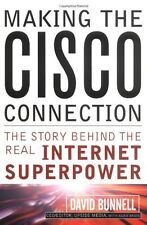 Making the Cisco Connection: The Story Behind the Real Internet Superpower by Da
