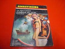 SEGRETISSIMO MONDADORI-n° 308-FRANCIS RYCK-LA MATTANZA COMINCIA ALL'ALBA-1969