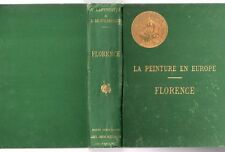 G. LAFENESTRE ART LA PEINTURE EN EUROPE FLORENCE 100 PLANCHES 1895 MUSEES ITALIE