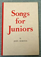 Songs for Juniors Compiled by John Horton. HB Sheet Music Book in Good Condition
