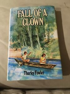FALL OF A CLOWN THURLEY FOWLER RIGBY 1982 1ST EDITION HARDCOVER RARE AUSTRALIAN