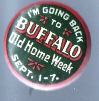 Early 1900s pin BUFFALO pinback Old HOME WEEK September 1 - 7 button