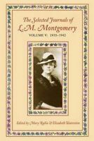 The Selected Journals of L.M. Montgomery, Volume V: 1935-1942 (Paperback book, 2