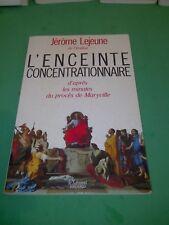 L'enceinte concentrationnaire - Jérôme Lejeune - Fayard/Le Sarment