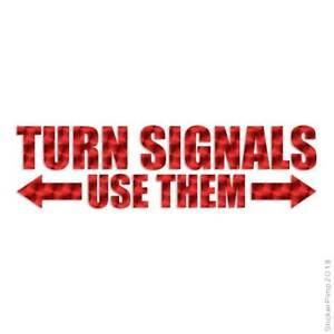Turn Signals Use Them Decal Sticker Choose Pattern + Size #3452