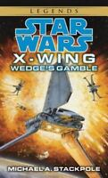 Star Wars X-Wing - Legends: (2) Wedge's Gamble Book 2 by M A Stackpole Paperback
