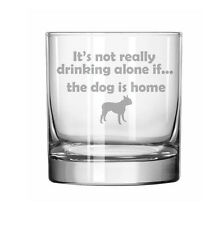 11oz Rocks Whiskey Glass Funny Not Drinking Alone If Dog Is Home Boston Terrier