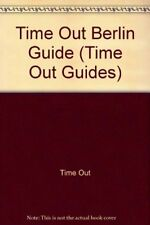 Time Out Berlin 1: The Definitive Guide to Unified Berlin (Time Out Guides) By