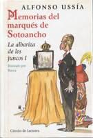 Memorias del marqués de Sotoancho. La albariza de los juncos I - Alfonso Ussía