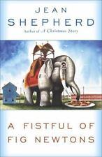 A Fistful of Fig Newtons by Jean Shepherd (2004, Paperback)