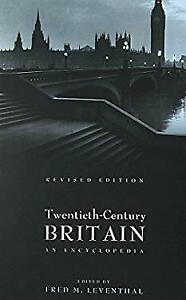 Twentieth-Century Britain : An Encyclopedia by Leventhal, F. M.