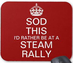 SOD THIS I'D RATHER BE AT A STEAM RALLY gift MOUSE MAT keep calm traction engine
