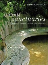 Urban Sanctuaries: Peaceful Havens for the City Gardener-ExLibrary