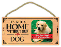 Wooden Decorative Pet Sign: It's Not A Home Without Our Dog (Picture Frame)