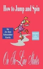 How to Jump and Spin On in-Line Skates by Jo Ann Schneider Farris (2002,...