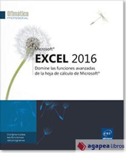Excel 2016 Domine las funciones avanzadas de la hoja de cálculo de Microsoft®