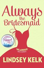 Always the bridesmaid by Lindsey Kelk (Paperback / softback) Fast and FREE P & P