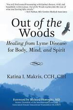 Out of the Woods: Healing from Lyme Disease for Body, Mind, and Spirit-ExLibrary