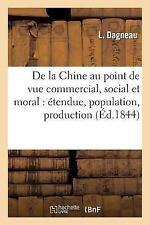 de La Chine Au Point de Vue Commercial, Social Et Moral: Etendue, Population, Pr