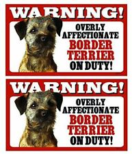 2 Count Warning! Overly Affectionate Border Terrier On Duty! Dog Wall Sign with