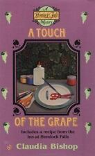 A Touch of the Grape by Claudia Bishop (Hemlock Falls Mystery) (1998, PB) GG307