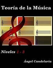 NEW Teoría de la Música: Niveles 1 - 3 (Spanish Edition) by Ángel Candelaria