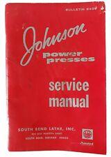 1964 Service Manual Johnson Power Presses South Bend Lathe Vtg Bulletin 6409