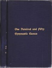 ONE HUNDRED AND FIFTY GYMNASTIC GAMES.Boston Normal School of Gymnastics- 1915