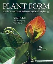 Plant Form: An Illustrated Guide to Flowering Plant Morphology by Adrian D. Bell (Hardback, 2008)