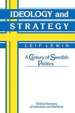 Ideology and Strategy: A Century of Swedish Politics (Political Economy of Insti