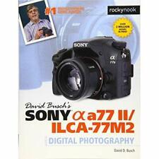 David Busch's Sony Alpha A77 II/Ilca-77m2 Guide to Digi - Paperback NEW David D.
