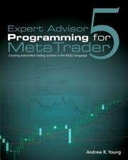 Expert Advisor Programming For Metatrader 5: Creating Automated Trading Syste...