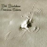Bob Bradshaw American Echoes CD Fluke Records 2017 NEW