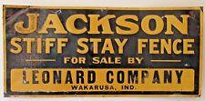 VINTAGE JACKSON STIFF STAY FENCE LEONARD COMPANY WAKARUSA, Indiana SIGN