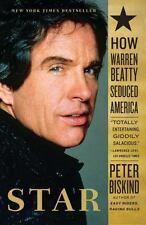 Star: How Warren Beatty Seduced America - Good - Biskind, Peter - Paperback