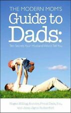 The Modern Mom's Guide to Dads: Ten Secrets Your Husband Won't Tell You - Good -