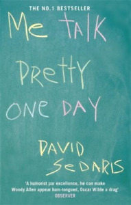 Sedaris, David-Me Talk Pretty One Day BOOK NEW