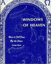 B0006YOR1S Windows of heaven: How to tell time and many other things by the sta