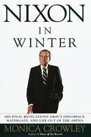 Nixon in Winter : His Final Revelations about Diplomacy, Watergate, and Life ou