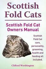 Scottish Fold Cats. Scottish Fold Cat Owners Manual. Scottish Fold Cat Care, Per