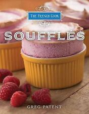 The French Cook : Souffles by Greg Patent (2014, Hardcover, New Edition)