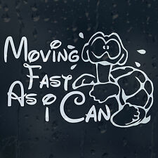 Funny Cartoon Turtle Moving Fast As i Can Car Or Laptop Decal Vinyl Sticker