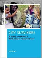 City Survivors: Bringing Up Children in Disadvantaged Neighbourhoods (CASE Stud