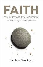 FAITH ON A STONE FOUNDATION - GROZINGER, STEPHAN - NEW BOOK