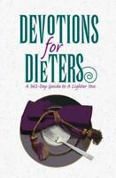 Devotions for Dieters: A 365-Day Guide to a Lighter You by Dick, Dan R.