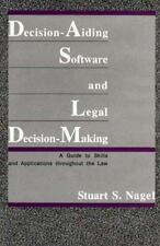 Decision-Aiding Software and Legal Decision-Making : A Guide to Skills and...